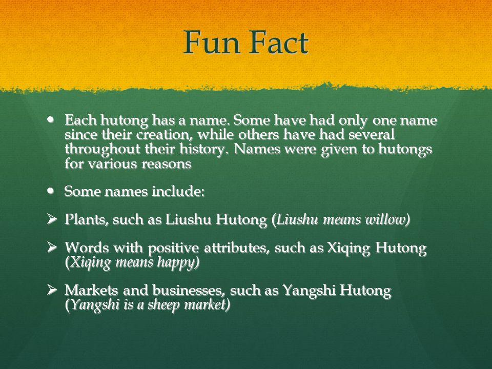 Fun Fact Each hutong has a name.