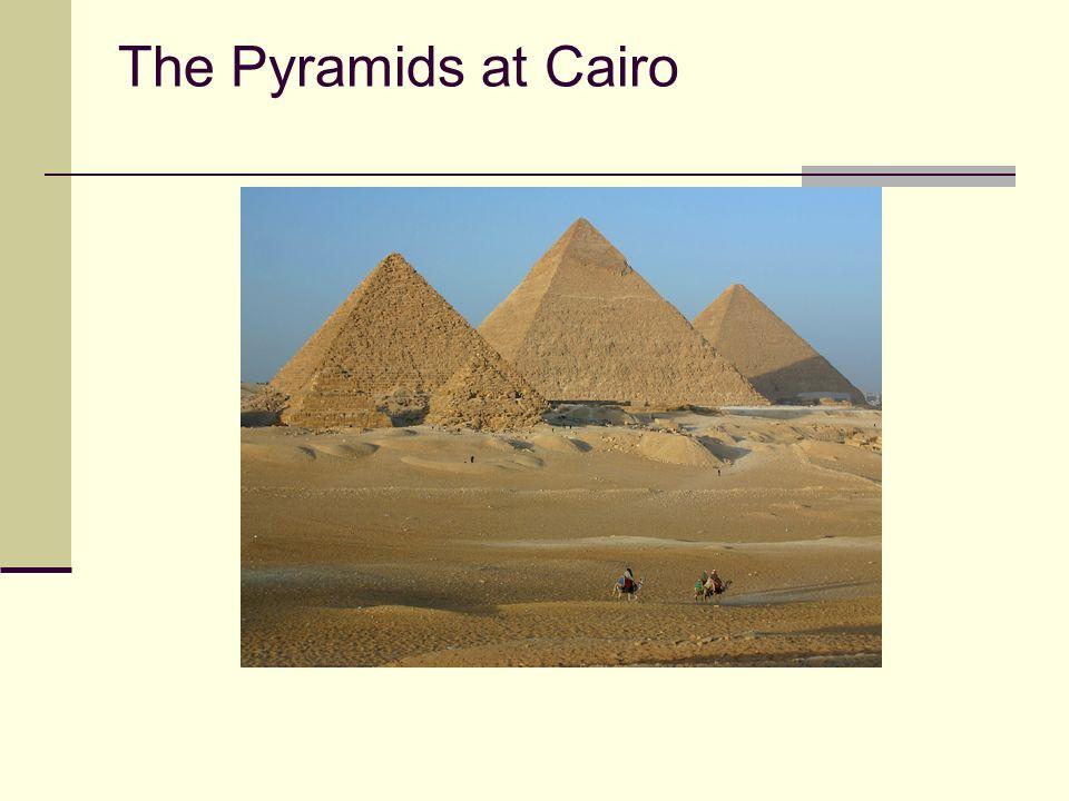 The Pyramids at Cairo