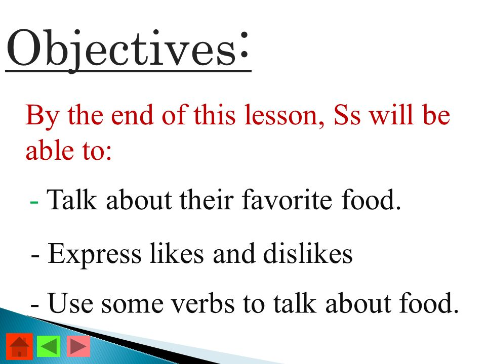 Objectives : By the end of this lesson, Ss will be able to: - Talk about their favorite food.