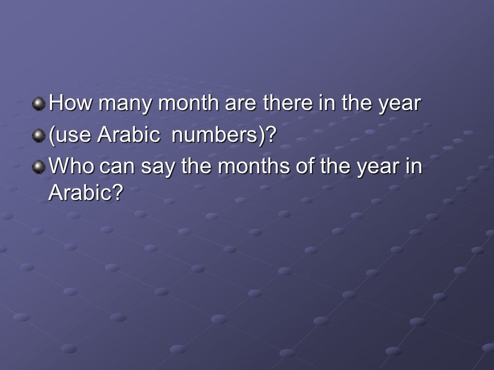 How many month are there in the year (use Arabic numbers).