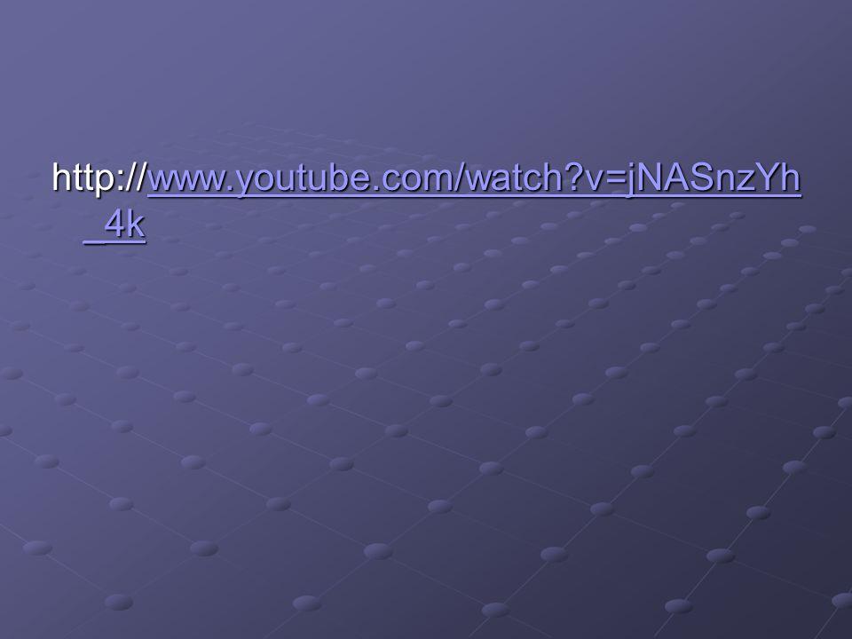 http://www.youtube.com/watch v=jNASnzYh _4k www.youtube.com/watch v=jNASnzYh _4kwww.youtube.com/watch v=jNASnzYh _4k