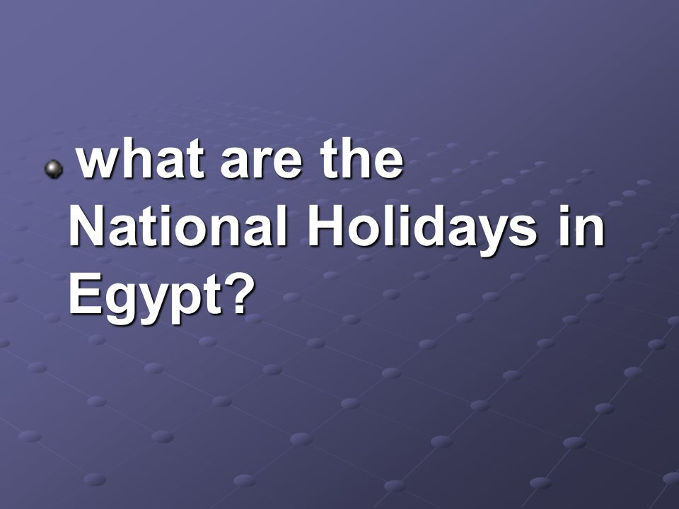 what are the National Holidays in Egypt what are the National Holidays in Egypt