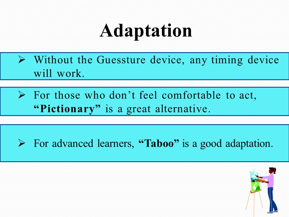 Adaptation Without the Guessture device, any timing device will work.