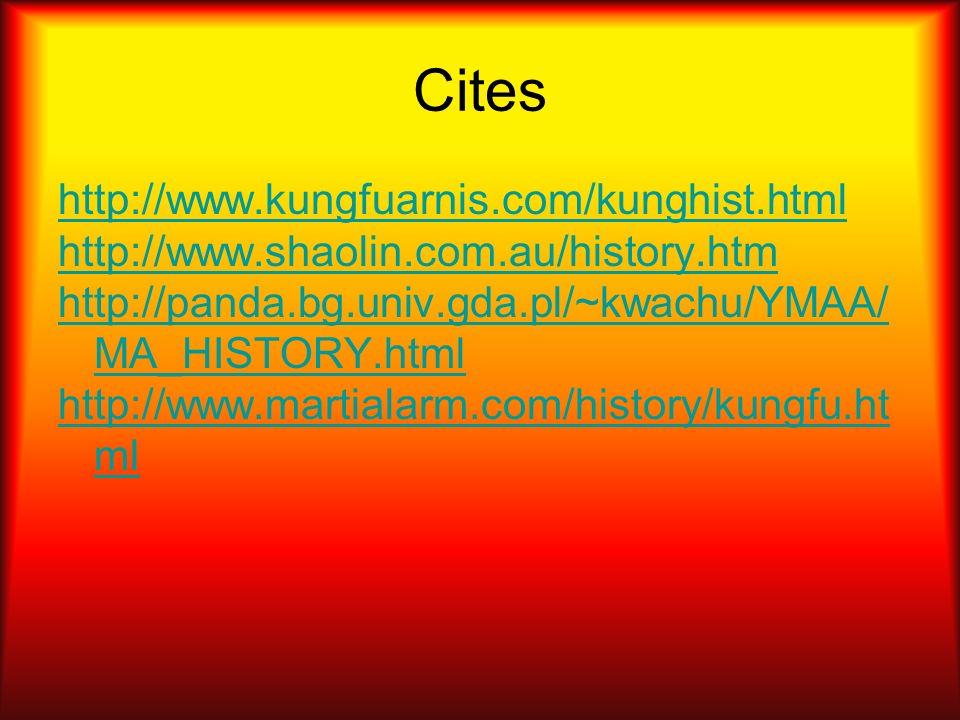 Cites http://www.kungfuarnis.com/kunghist.html http://www.shaolin.com.au/history.htm http://panda.bg.univ.gda.pl/~kwachu/YMAA/ MA_HISTORY.html http://www.martialarm.com/history/kungfu.ht ml