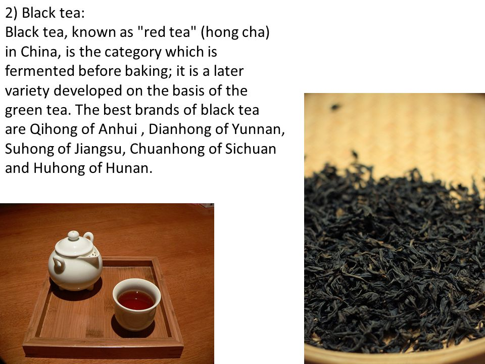 2) Black tea: Black tea, known as