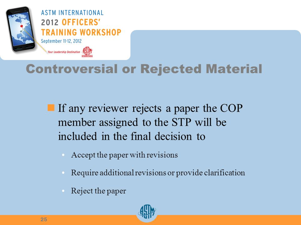 If any reviewer rejects a paper the COPmember assigned to the STP will beincluded in the final decision to Accept the paper with revisions Require add