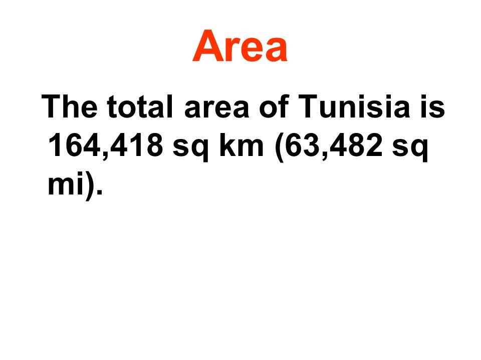 Area The total area of Tunisia is 164,418 sq km (63,482 sq mi).