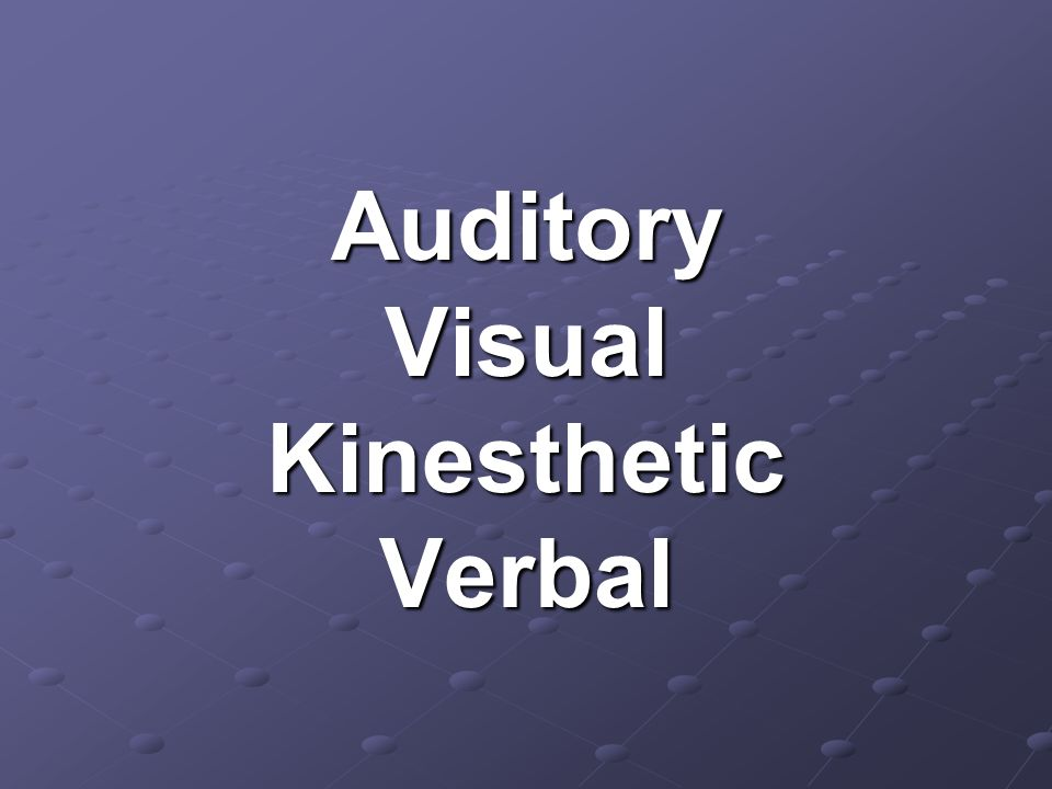 AuditoryVisualKinestheticVerbal