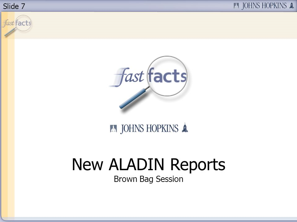 Slide 7 New ALADIN Reports Brown Bag Session
