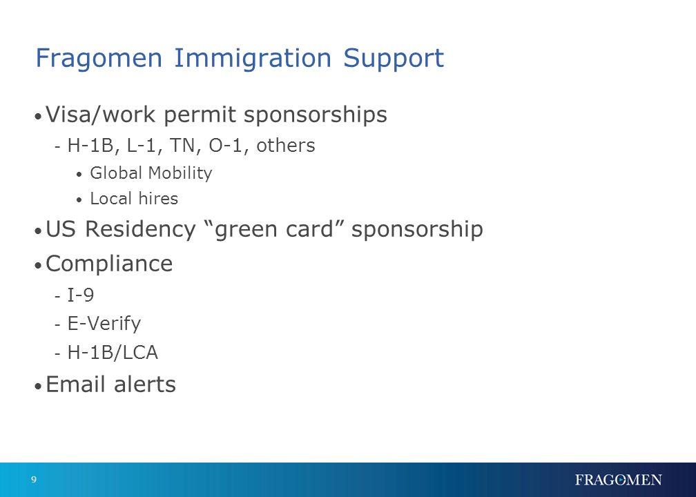 8 Your immigration legal team at Fragomen: Andrew Greenfield - agreenfield@fragomen.com, (202) 349-2183 agreenfield@fragomen.com Dan Williamson - dwil