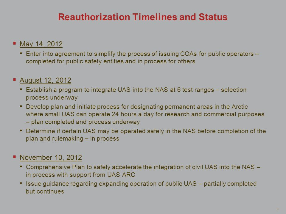6 Reauthorization Timelines and Status May 14, 2012 Enter into agreement to simplify the process of issuing COAs for public operators – completed for