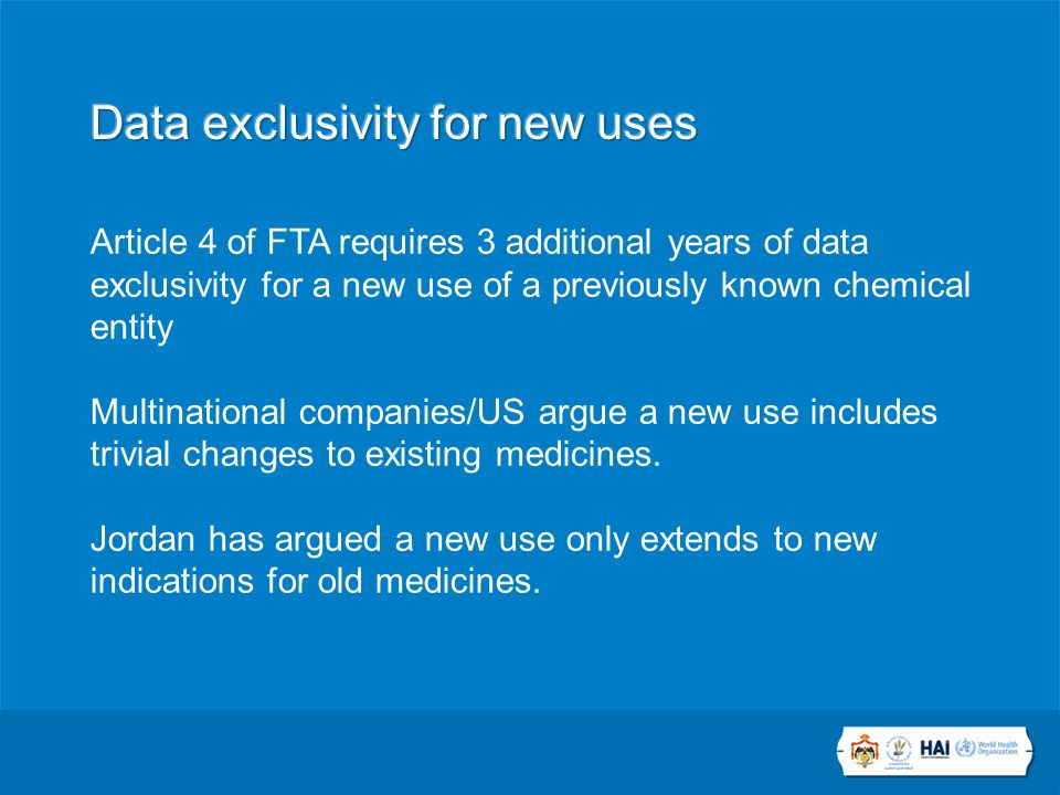 Article 4 of FTA requires 3 additional years of data exclusivity for a new use of a previously known chemical entity Multinational companies/US argue a new use includes trivial changes to existing medicines.