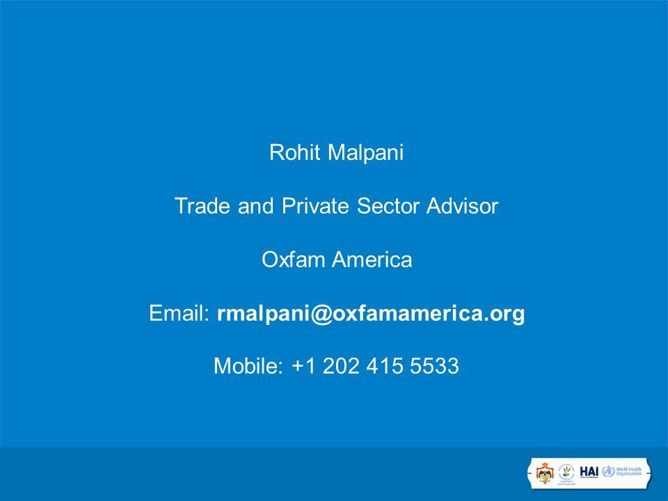 Rohit Malpani Trade and Private Sector Advisor Oxfam America Email: rmalpani@oxfamamerica.org Mobile: +1 202 415 5533