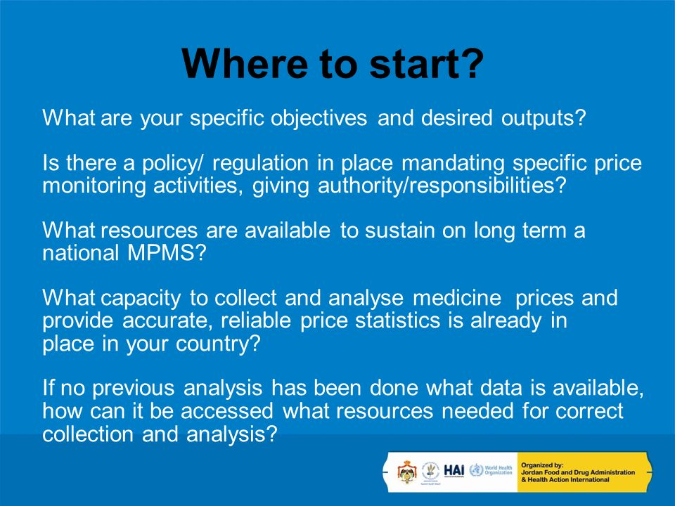 Where to start? What are your specific objectives and desired outputs? Is there a policy/ regulation in place mandating specific price monitoring acti