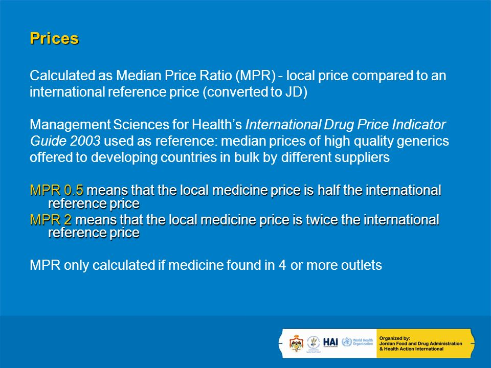 Recommendations Investigate prescribing and dispensing practices, legalise and encourage generic substitution and educate health professionals and consumers on acceptability of low priced generics Provide incentives for the dispensing of low priced generics Abolish taxes on medicines Regularly monitor prices, availability and affordability & publish results to health professionals and consumers Conduct a price components field study