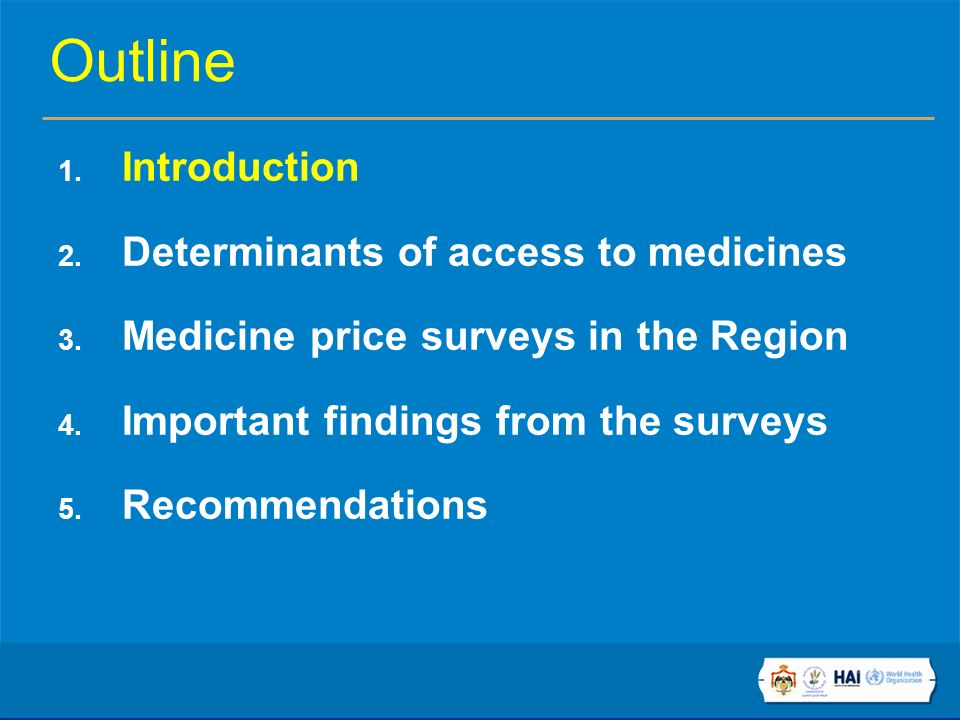 Outline 1. Introduction 2. Determinants of access to medicines 3.