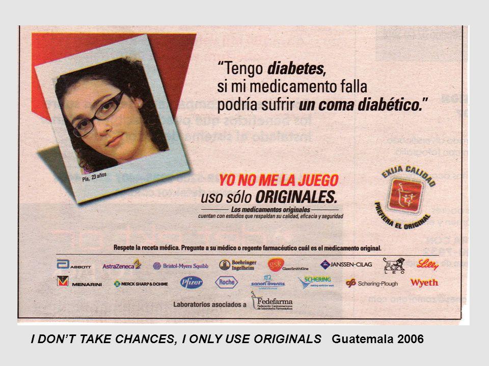 I DONT TAKE CHANCES, I ONLY USE ORIGINALS Guatemala 2006