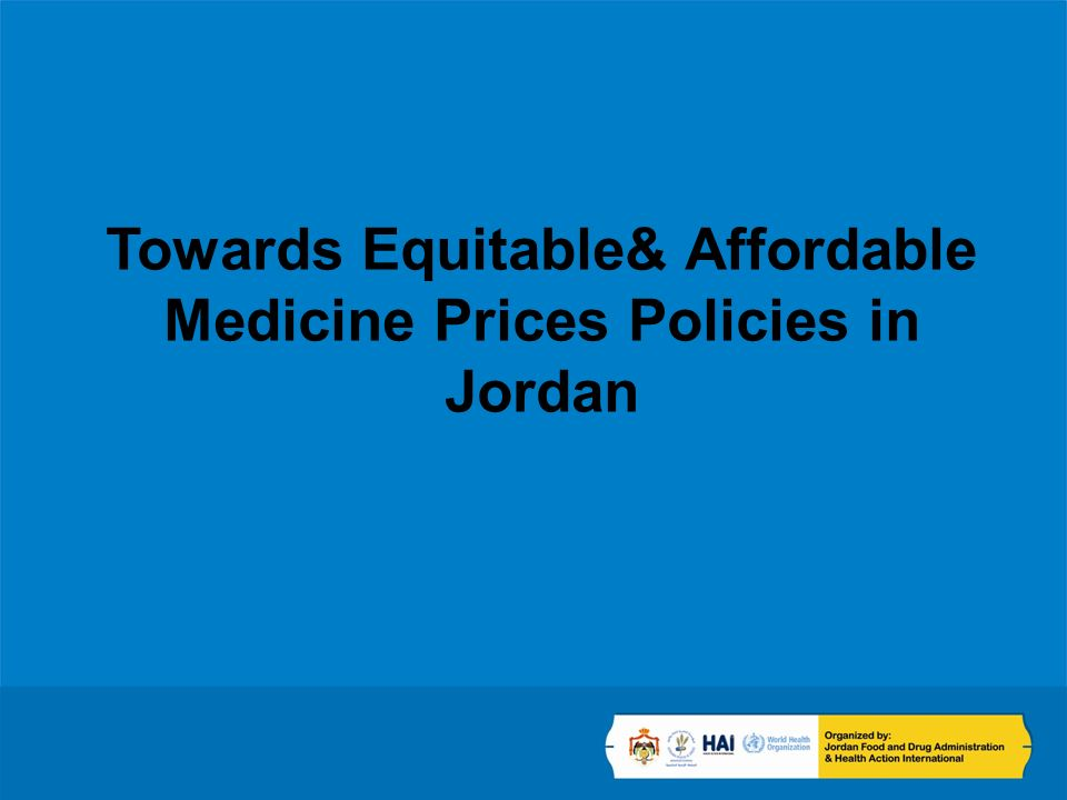 Towards Equitable& Affordable Medicine Prices Policies in Jordan