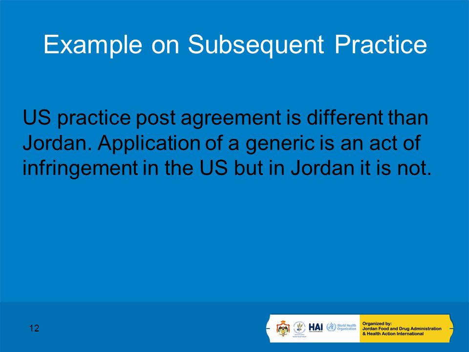 12 Example on Subsequent Practice US practice post agreement is different than Jordan.