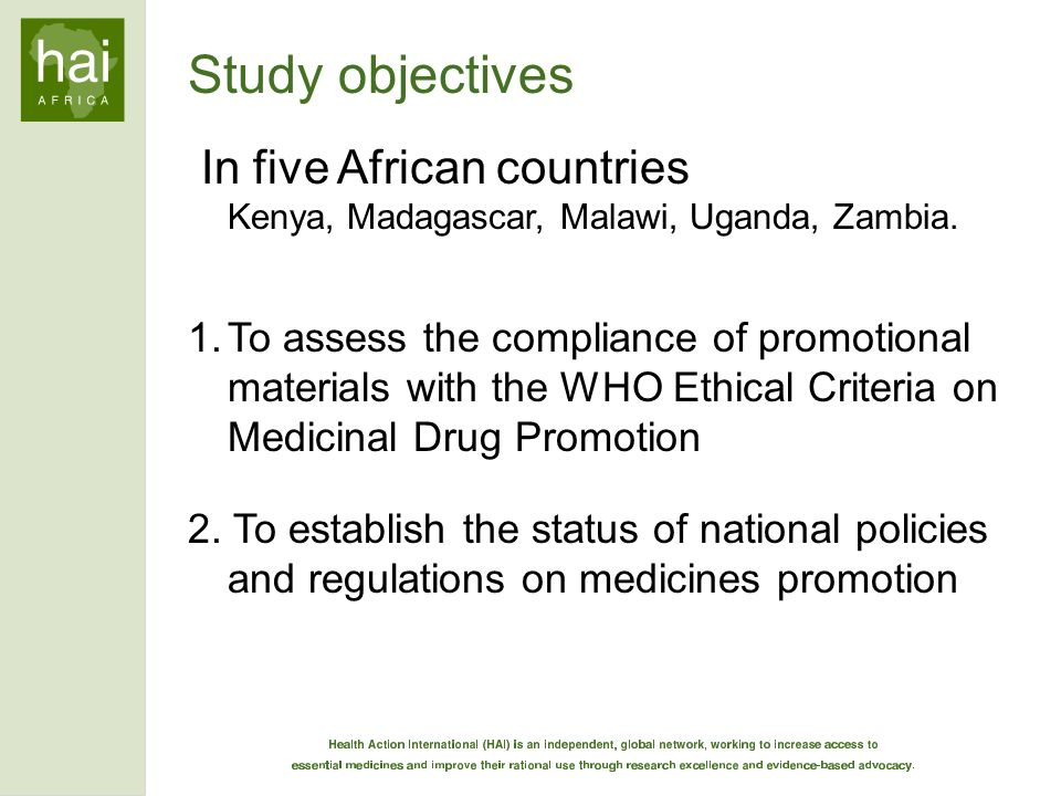 Study objectives In five African countries Kenya, Madagascar, Malawi, Uganda, Zambia. 1.To assess the compliance of promotional materials with the WHO