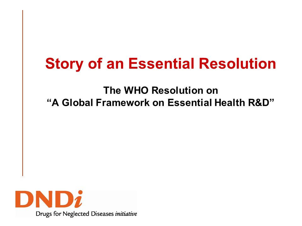 Story of an Essential Resolution The WHO Resolution on A Global Framework on Essential Health R&D