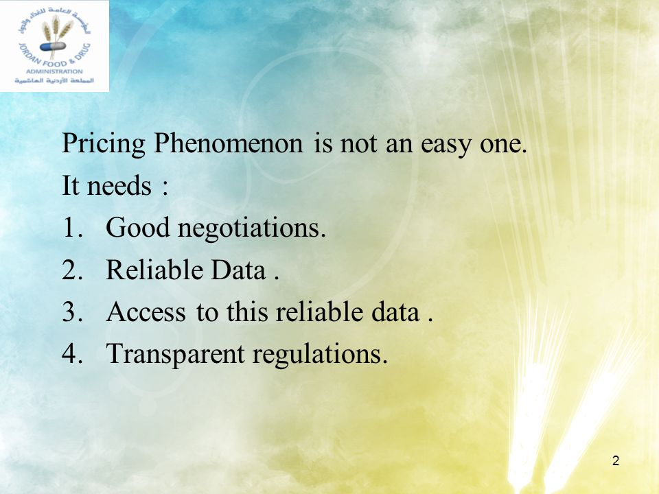 2 Pricing Phenomenon is not an easy one. It needs : 1.Good negotiations. 2.Reliable Data. 3.Access to this reliable data. 4.Transparent regulations.