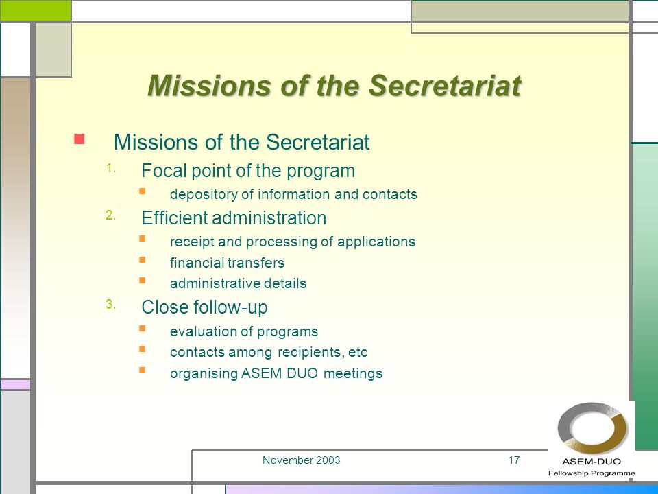 November 200317 Missions of the Secretariat 1.