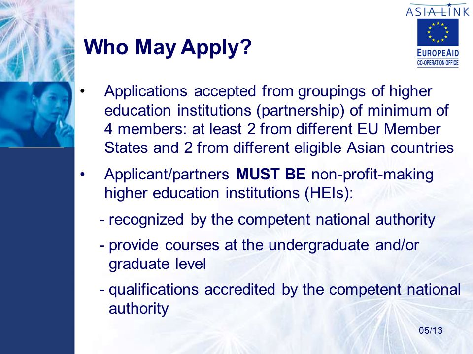 Who May Apply? Applications accepted from groupings of higher education institutions (partnership) of minimum of 4 members: at least 2 from different