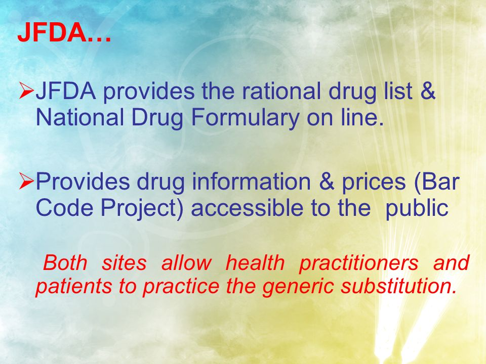 JFDA… JFDA provides the rational drug list & National Drug Formulary on line.