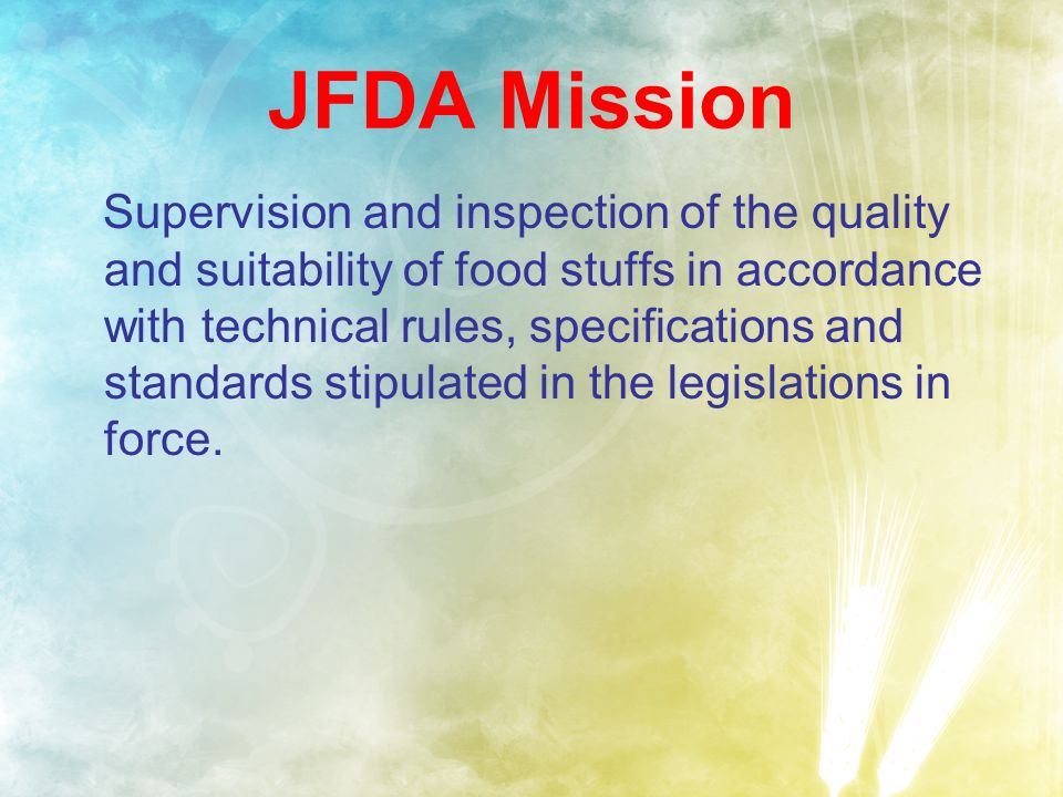 Supervision and inspection of the quality and suitability of food stuffs in accordance with technical rules, specifications and standards stipulated in the legislations in force.