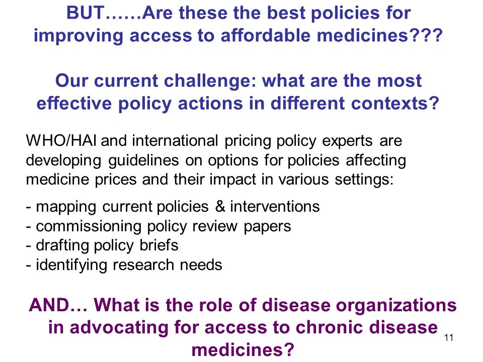 11 BUT……Are these the best policies for improving access to affordable medicines .