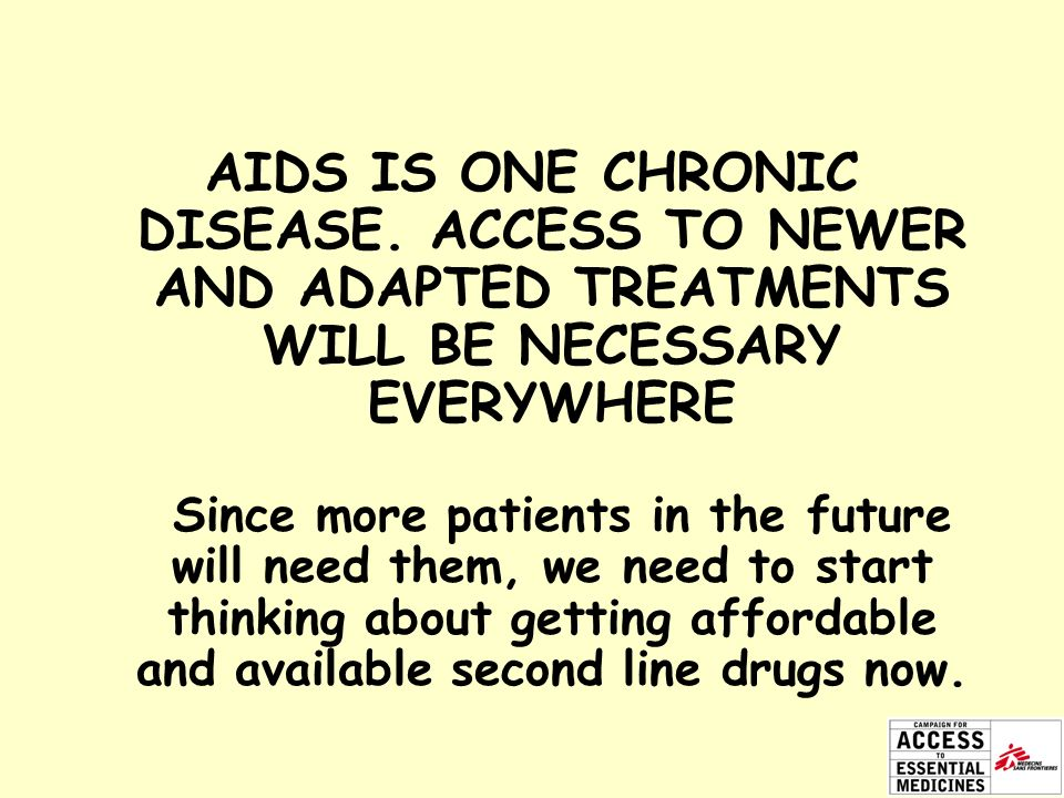AIDS IS ONE CHRONIC DISEASE.