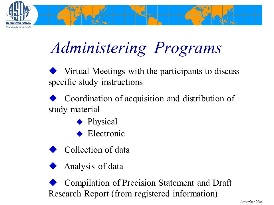 Administering Programs u Virtual Meetings with the participants to discuss specific study instructions u Coordination of acquisition and distribution