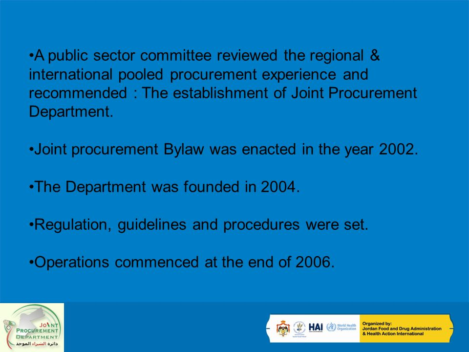 A public sector committee reviewed the regional & international pooled procurement experience and recommended : The establishment of Joint Procurement Department.