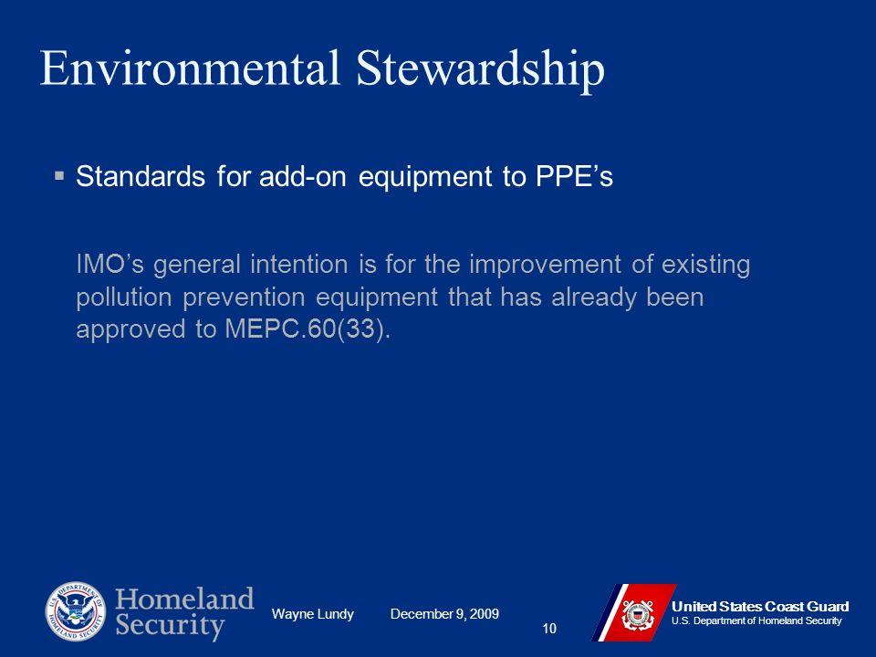 Wayne Lundy December 9, 2009 United States Coast Guard U.S. Department of Homeland Security 10 Environmental Stewardship Standards for add-on equipmen