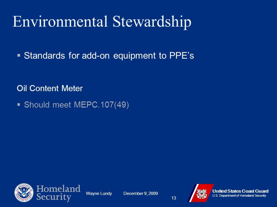 Wayne Lundy December 9, 2009 United States Coast Guard U.S. Department of Homeland Security 13 Environmental Stewardship Standards for add-on equipmen