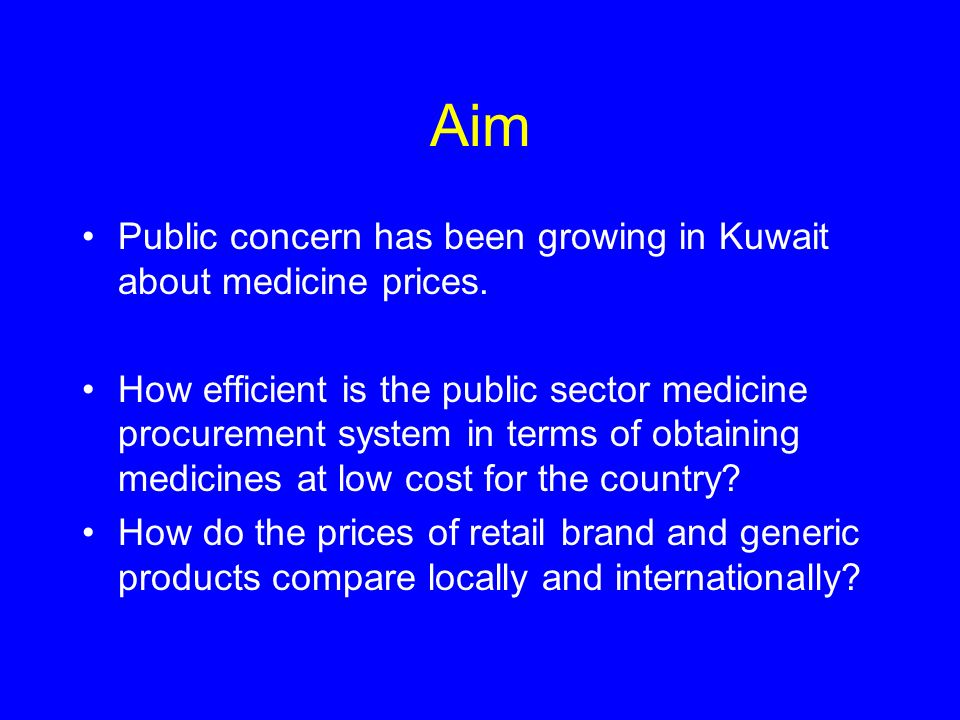 Aim Public concern has been growing in Kuwait about medicine prices. How efficient is the public sector medicine procurement system in terms of obtain