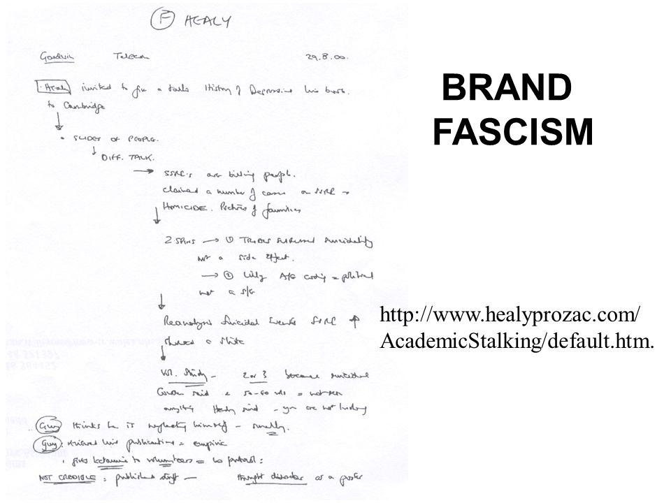 http://www.healyprozac.com/ AcademicStalking/default.htm. BRAND FASCISM