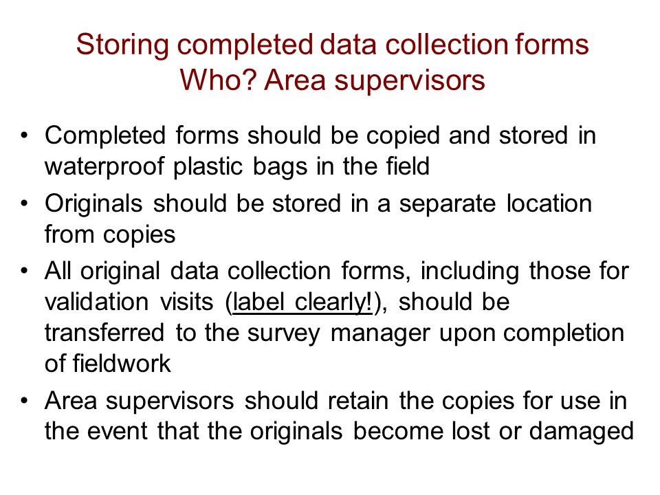 Storing completed data collection forms Who.