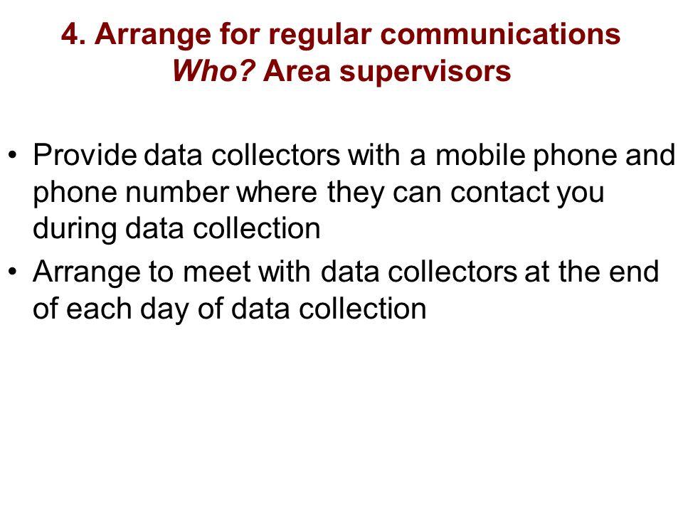 4.Arrange for regular communications Who.