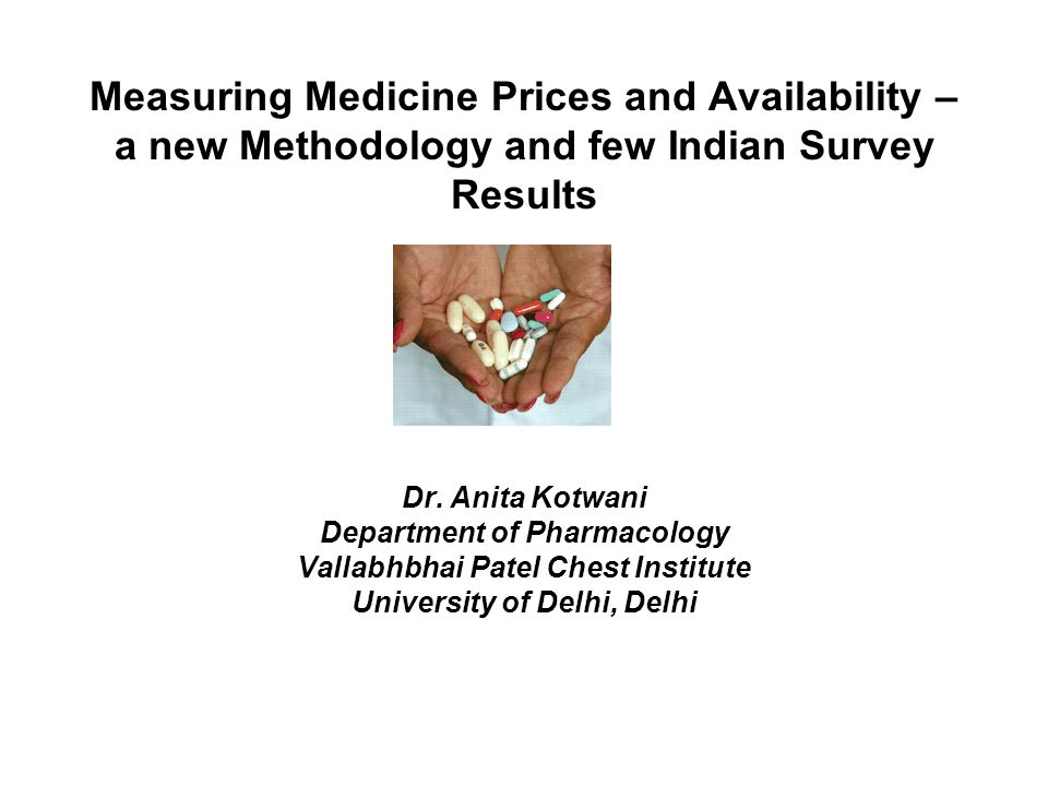 Measuring Medicine Prices and Availability – a new Methodology and few Indian Survey Results Dr.
