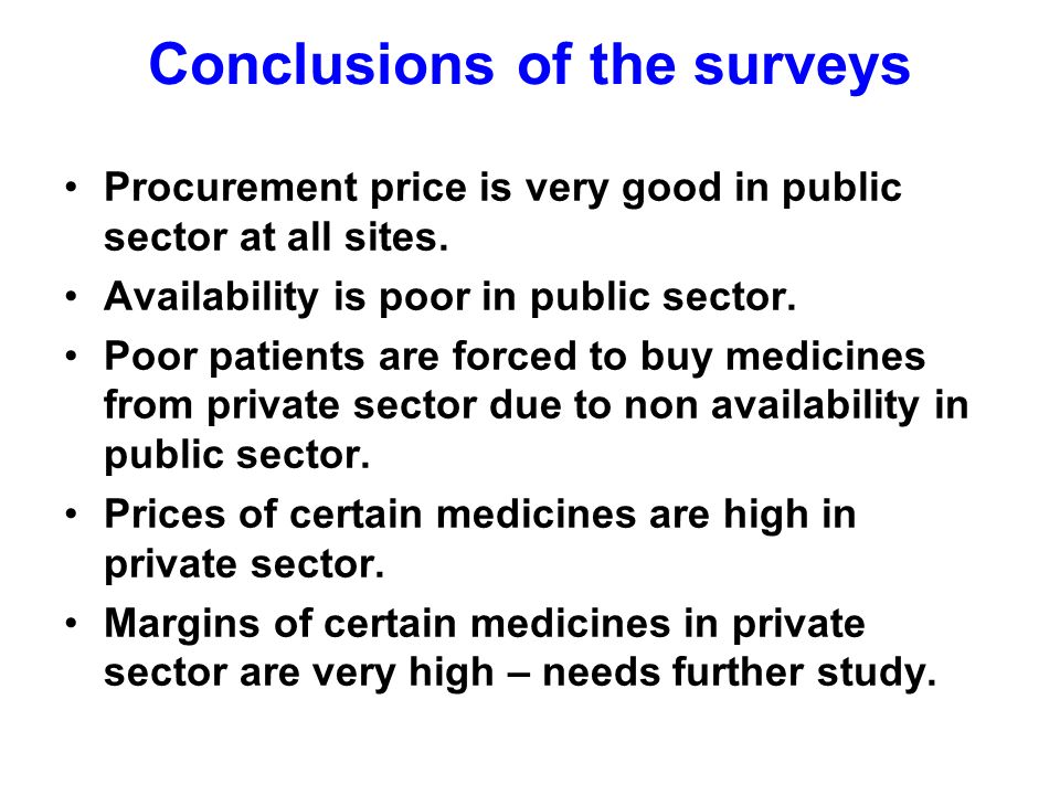 Conclusions of the surveys Procurement price is very good in public sector at all sites.