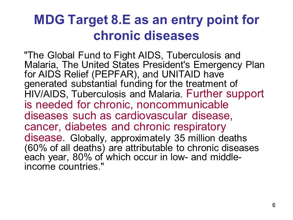 6 MDG Target 8.E as an entry point for chronic diseases