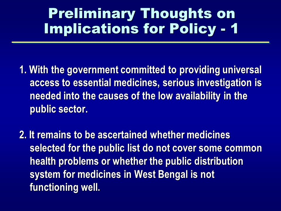 Preliminary Thoughts on Implications for Policy - 1 1.