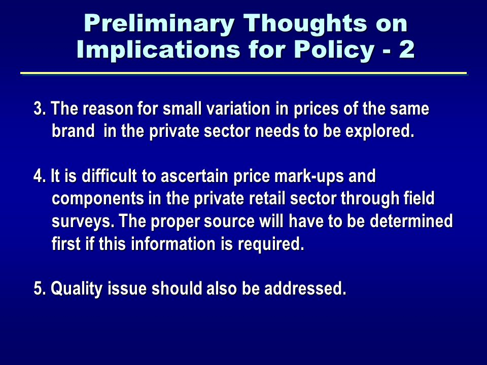 Preliminary Thoughts on Implications for Policy - 2 3.