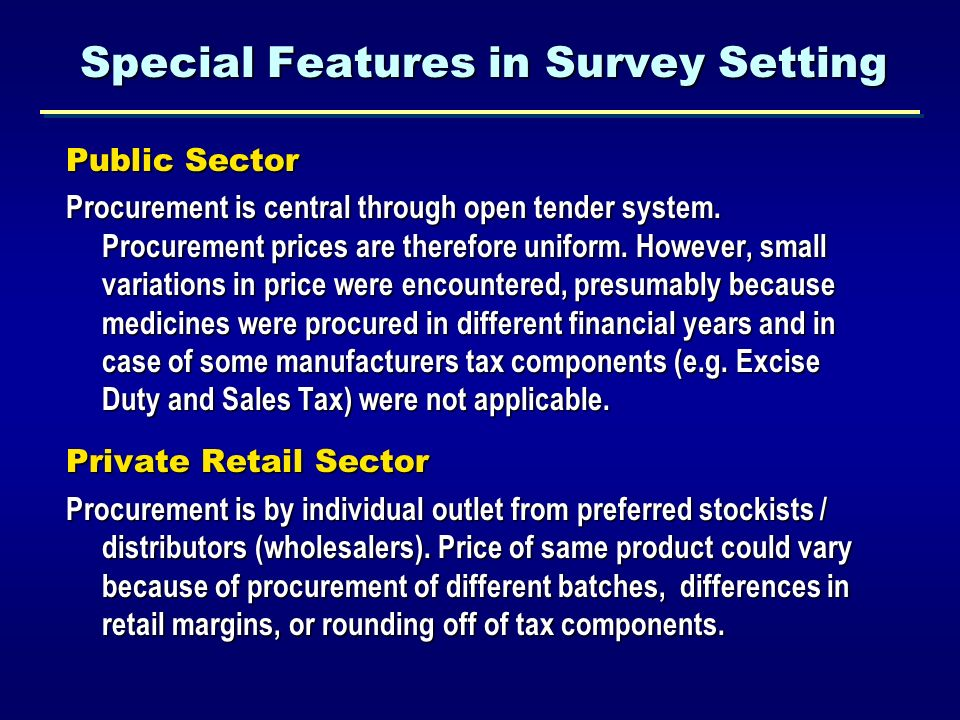 Public Sector Procurement is central through open tender system.