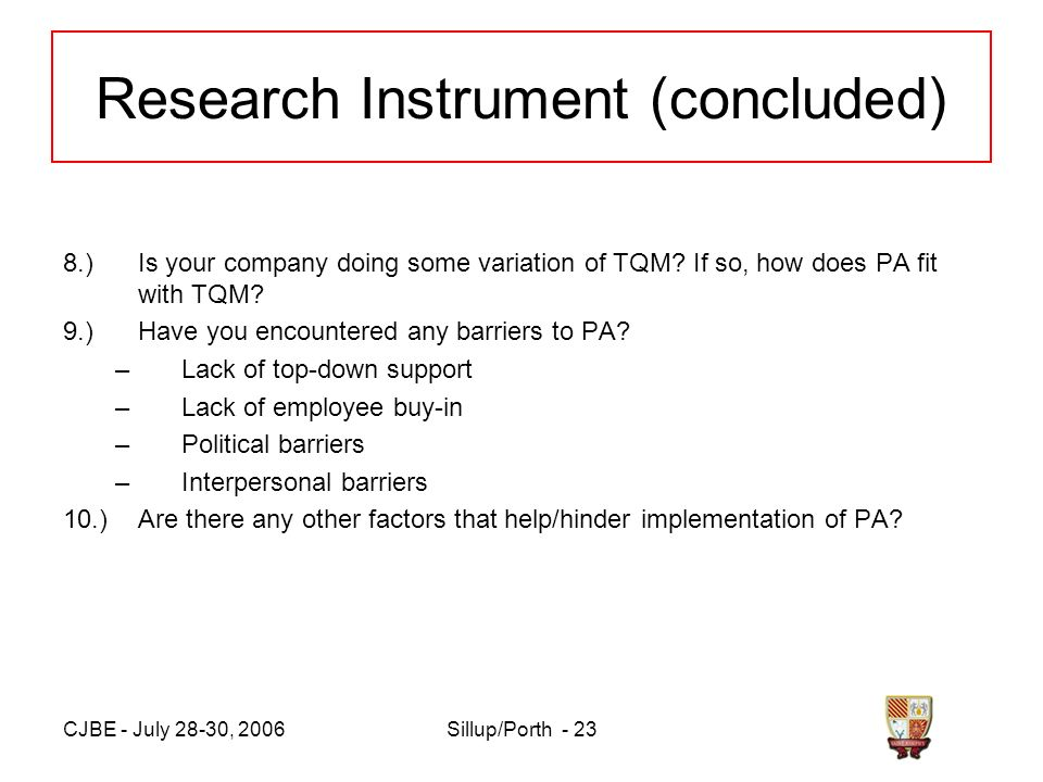 CJBE - July 28-30, 2006Sillup/Porth - 23 Research Instrument (concluded) 8.)Is your company doing some variation of TQM.
