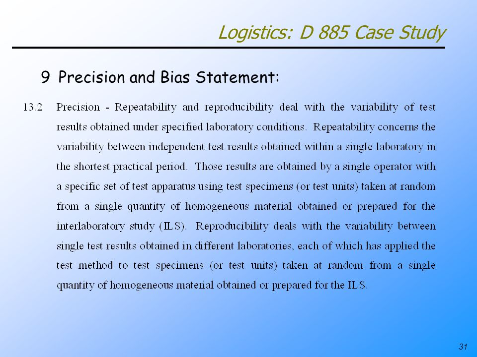 31 Logistics: D 885 Case Study 9Precision and Bias Statement: