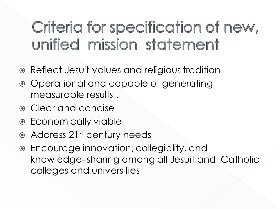 Reflect Jesuit values and religious tradition Operational and capable of generating measurable results.