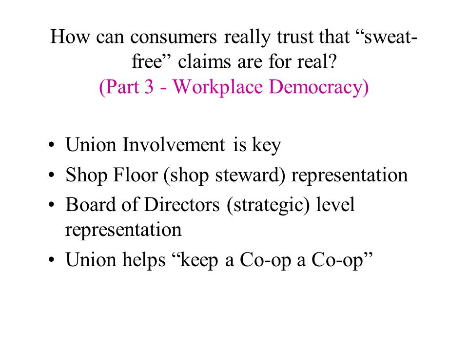How can consumers really trust that sweat- free claims are for real.